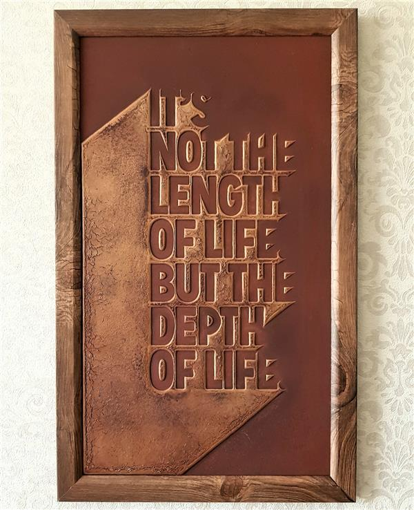 هنر سایر محفل سایر هنر ها سینا لطف آور It's not about the lenght of life but the depht of life مسئله طول زندگی نیست بلکه کیفیت اونه که مهمه. Size : 40 × 65 #لایه_چینی