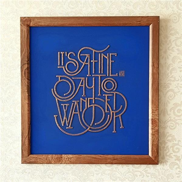 هنر سایر محفل سایر هنر ها سینا لطف آور Size : 45 × 48 It's a fine day to wanter (امروز روزشه واسه اونی که بخاد) #لایه_چینی # Clay layering